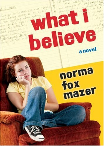 What I Believe (0152014624) by Norma Fox Mazer
