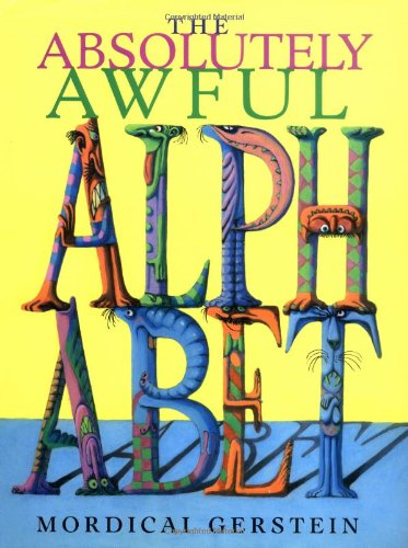 The Absolutely Awful Alphabet: Gerstein, Mordicai