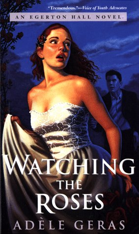 9780152015176: Watching the Roses: An Egerton Hall Novel (Egerton Hall Novels)
