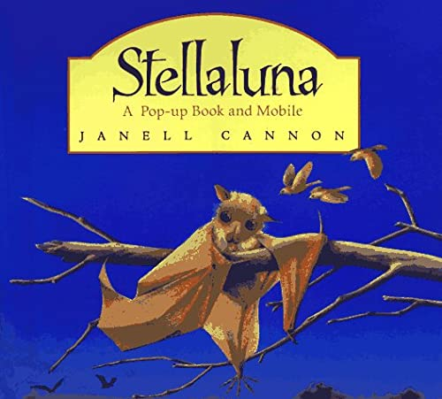 Stellaluna: A Pop-up Book and Mobile: Cannon, Janell