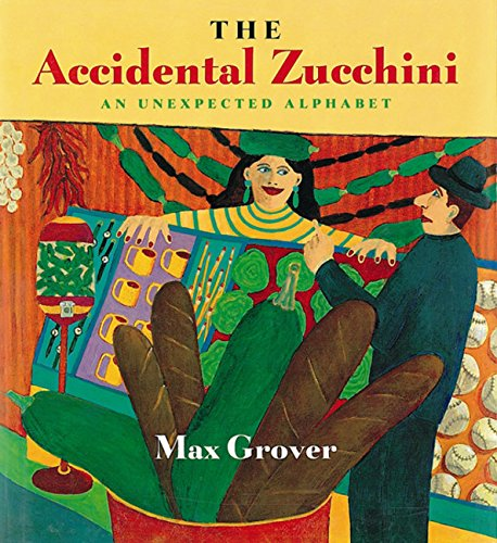9780152015459: The Accidental Zucchini: An Unexpected Alphabet