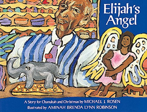 9780152015589: Elijah's Angel: A Story for Chanukah and Christmas