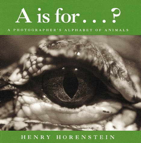 9780152015824: A is for...?: A Photographer's Alphabet of Animals