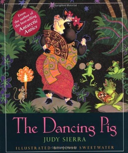 The Dancing Pig: Judy Sierra