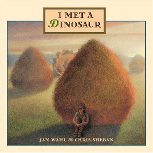 9780152016449: I Met a Dinosaur