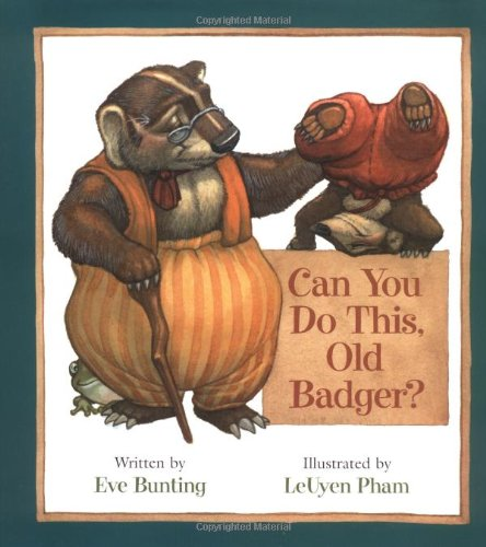 9780152016548: Can You Do This, Old Badger? (Badger Books)