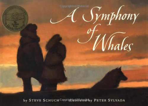A Symphony of Whales: Schuch, Steve, Illustrated by Peter Sylvada