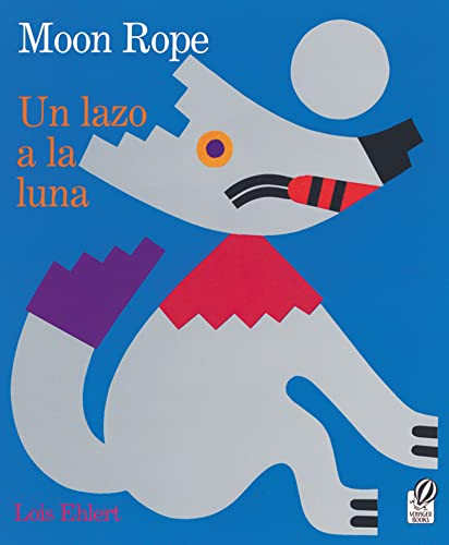 9780152017026: Un Lazo a la Luna/Moon Rope: Una Leyenda Peruana/A Peruvian Folktale