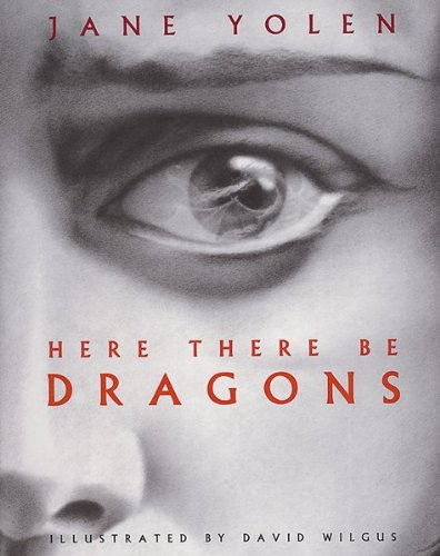 Here There Be Dragons (0152017054) by Jane Yolen