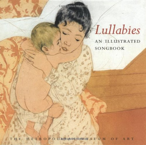 9780152017286: Lullabies: An Illustrated Songbook