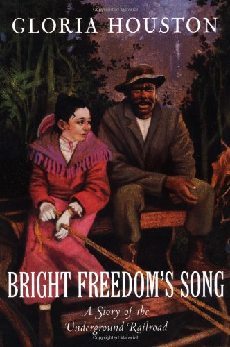 9780152018122: Bright Freedom's Song: A Story of the Underground Railroad