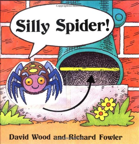 Silly Spider! (0152018425) by David Wood; Richard Fowler