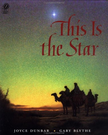 This Is the Star (Voyager Books): Joyce Dunbar; Illustrator-Gary