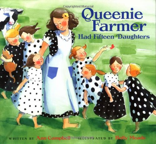 Queenie Farmer Had Fifteen Daughters (9780152019334) by Ann Campbell