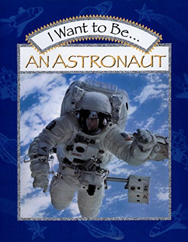 9780152019662: I Want to Be an Astronaut (I Want to Be (Harcourt Paperback))