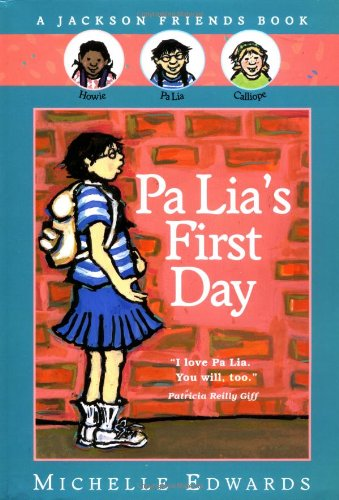 9780152019747: Pa Lia's First Day: A Jackson Friends Story (Young Chapter Book)