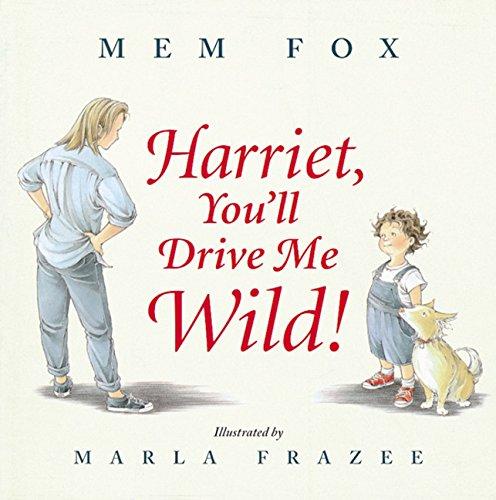 9780152019778: Harriet, You'll Drive Me Wild!
