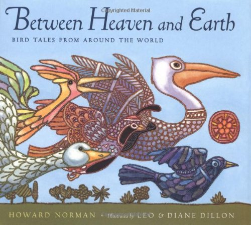 9780152019822: Between Heaven and Earth: Bird Tales from Around the World
