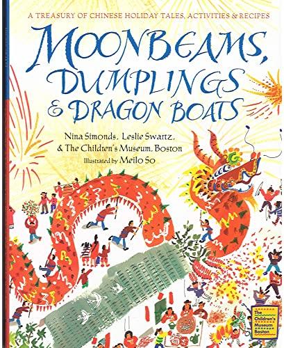9780152019839: Moonbeams, Dumplings & Dragon Boats: A Treasury of Chinese Holiday Tales, Activities & Recipes