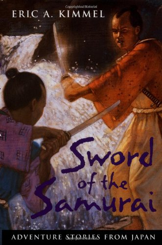 9780152019853: Sword of the Samurai: Adventure Stories from Japan