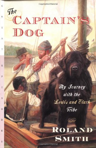 9780152019891: The Captain's Dog: My Journey with the Lewis and Clark Tribe