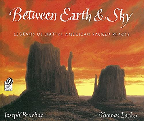 9780152020620: Between Earth & Sky: Legends of Native American Sacred Places
