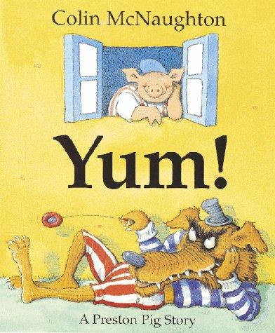 9780152020644: Yum!: A Preston Pig Story