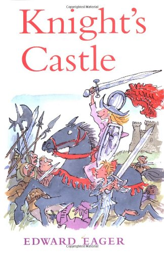 Knight's Castle (Tales of Magic) (0152020748) by Eager, Edward