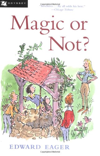 Magic or Not? (0152020802) by Edward Eager; N. M. Bodecker (Illustrator)