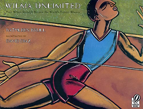 9780152020989: Wilma Unlimited: How Wilma Rudolph Became the World's Fastest Woman