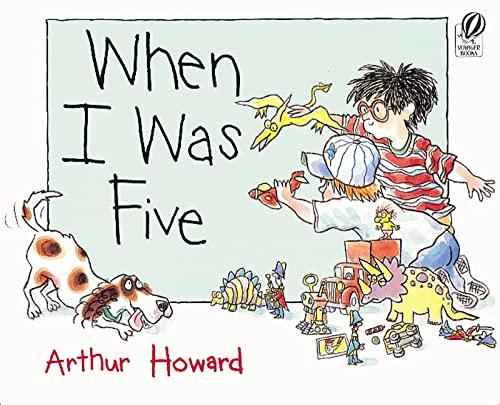 When I Was Five: Howard, Arthur