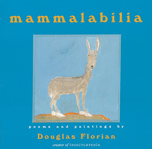9780152021672: Mammalabilia: Poems and Paintings