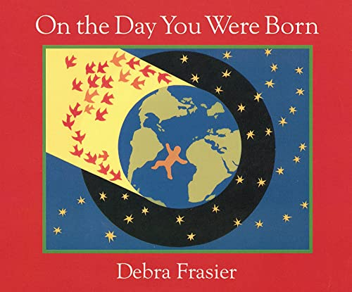 On the Day You Were Born: A Photo Journal: Frasier, Debra