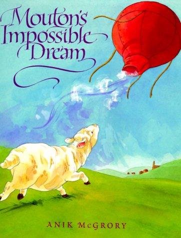 9780152021955: Mouton's Impossible Dream