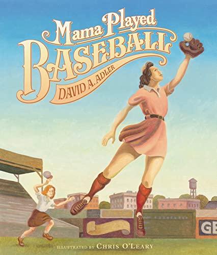 9780152021962: Mama Played Baseball