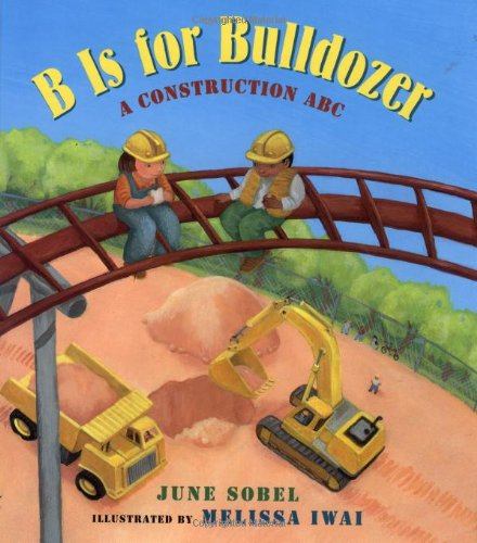 9780152022501: B Is for Bulldozer: A Construction ABC