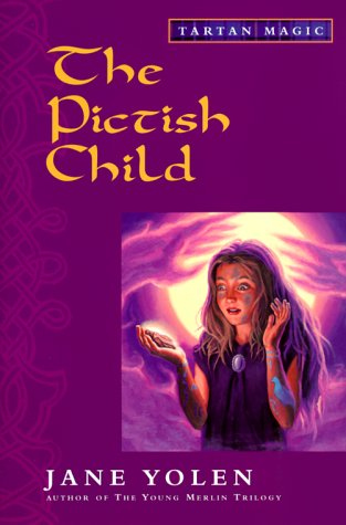 9780152022617: The Pictish Child: Tartan Magic, Book Two
