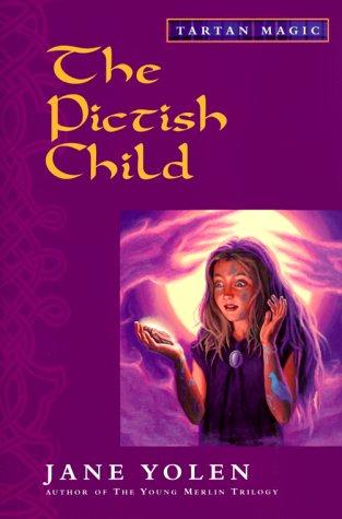9780152022617: The Pictish Child: Tartan Magic, Book Two