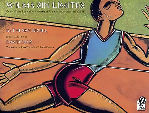 Wilma sin l¡mites: Como Wilma Rudolph se convirti¢ en la mujer ms rpida del mundo (0152023607) by Krull, Kathleen; Diaz, David