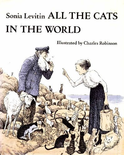 All the Cats in the World: LEVITIN, SONIA; ROBINSON,