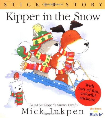Kipper in the Snow: Sticker Story: Inkpen, Mick