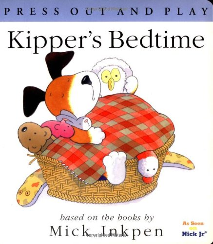 Kipper's Bedtime: [Press Out and Play]: Inkpen, Mick; Trotter, Stuart