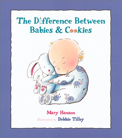 9780152024062: The Difference Between Babies & Cookies