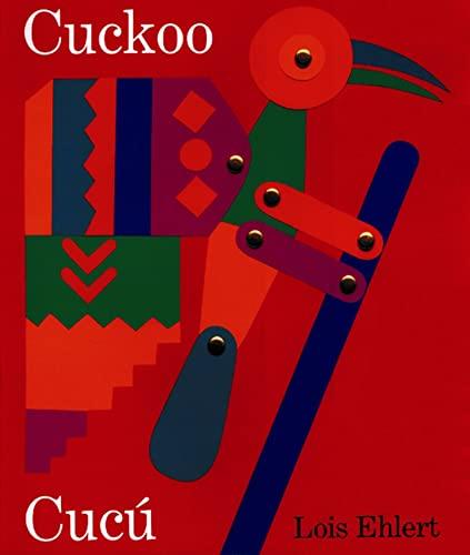 Cuckoo/cucu: A Mexican Folktale: Ehlert, Lois