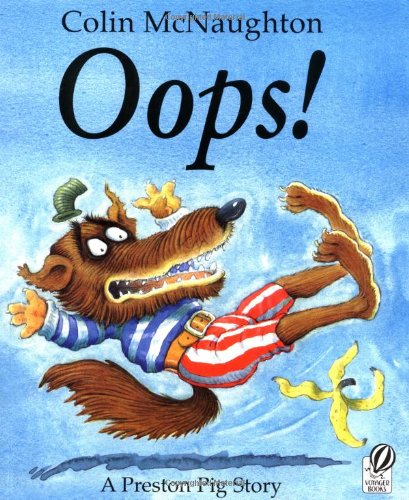 9780152024581: Oops!: A Preston Pig Story