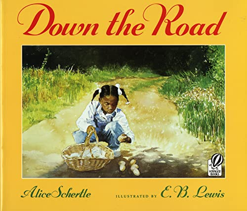 Down the Road: Alice Schertle; Illustrator-E. B. Lewis