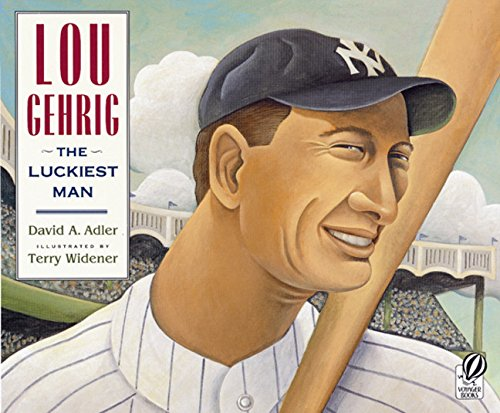 9780152024833: Lou Gehrig: The Luckiest Man