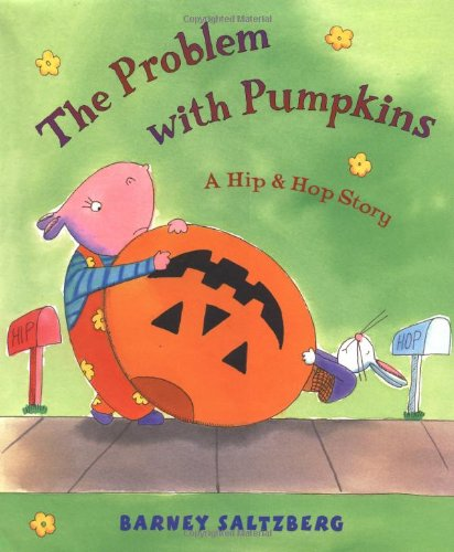 9780152024895: The Problem with Pumpkins: A Hip & Hop Story (Hip and Hop Story)