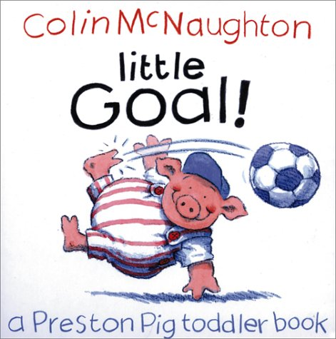 9780152025250: Little Goal! (Preston Pig Toddler Books)