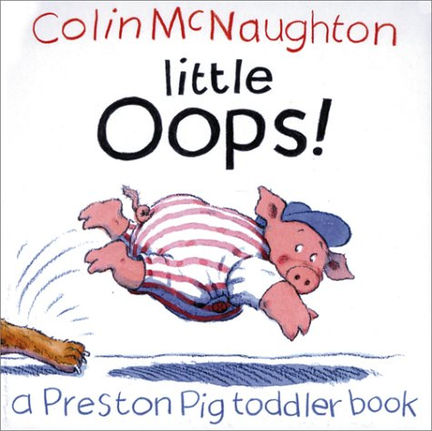9780152025373: Little Oops!: A Preston Pig Toddler Book